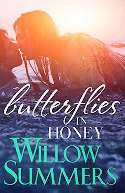 Butterflies in Honey by Willow Summers