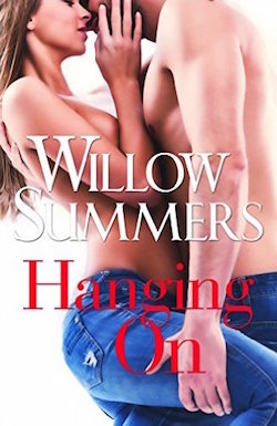 Hanging On by Willow Summers