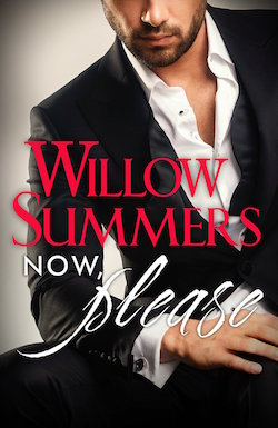 Now, Please by Willow Summers