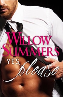 Yes, Please by Willow Summers